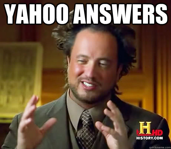 yahoo answers - Ancient Aliens
