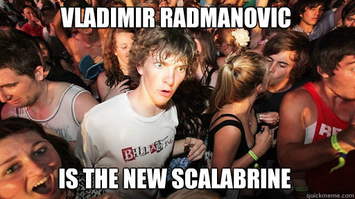 vladimir radmanovic is the new scalabrine - Sudden Clarity Clarence