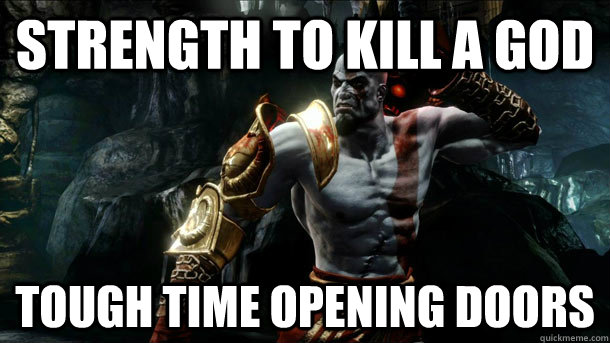 strength to kill a god tough time opening doors - Kratos