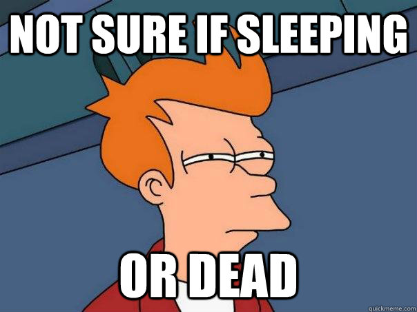 not sure if sleeping or dead - Futurama Fry