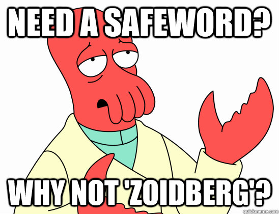 need a safeword why not zoidberg - Why Not Zoidberg