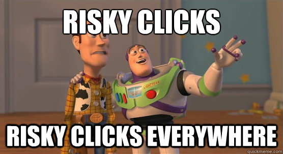 risky clicks risky clicks everywhere - Toy Story Everywhere