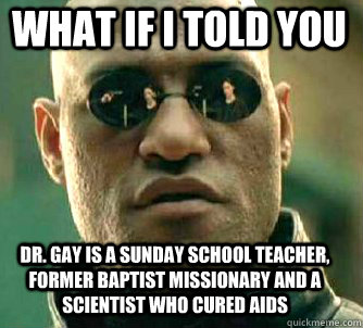 what if i told you dr gay is a sunday school teacher forme - Matrix Morpheus