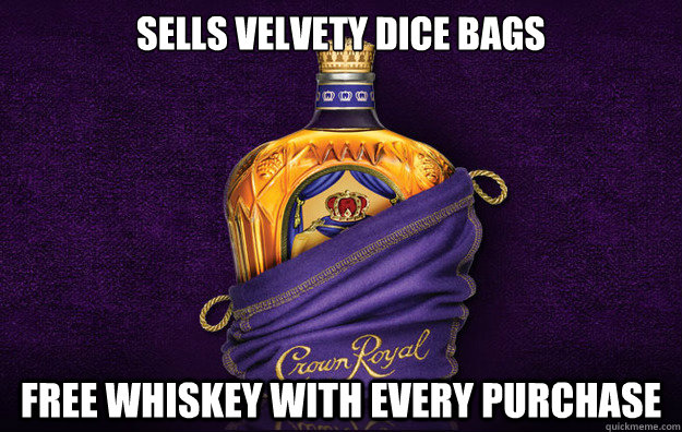 sells velvety dice bags free whiskey with every purchase - GG Crown Royal
