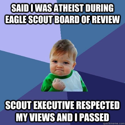 said i was atheist during eagle scout board of review scout  - Success Kid