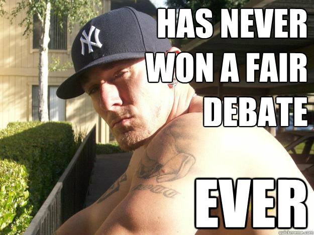 has never won a fair debate ever  - Chad Elliott