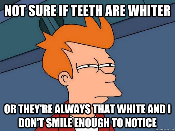 not sure if teeth are whiter or theyre always that white an - Futurama Fry