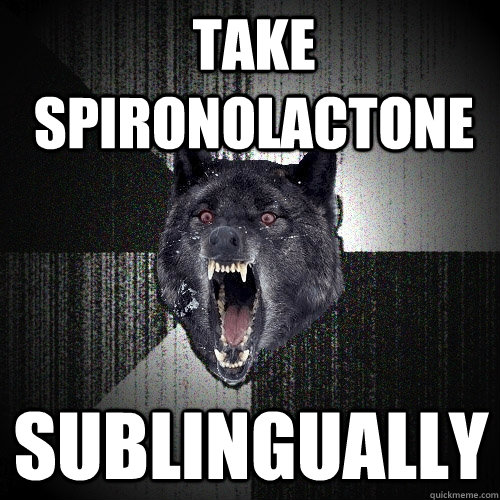take spironolactone sublingually - Insanity Wolf