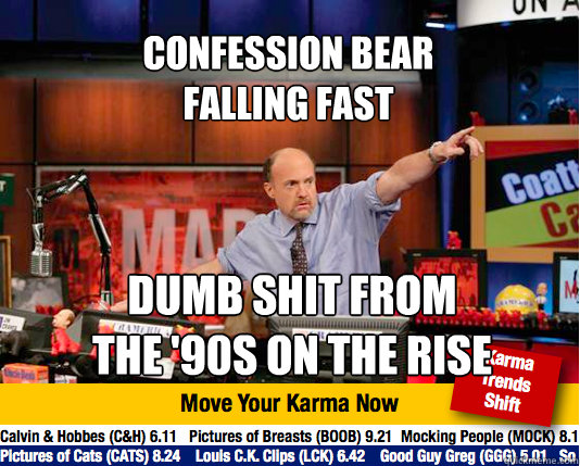 confession bear falling fast dumb shit from the 90s on the - Mad Karma with Jim Cramer