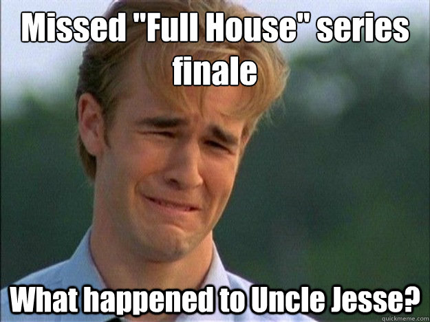missed full house series finale what happened to uncle jes - Dawson Sad