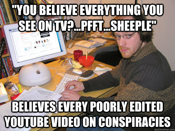 you believe everything you see on tvpfftsheeple bel - tinfoil hat tom