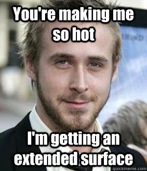 youre making me so hot im getting an extended surface - Ryan gosling