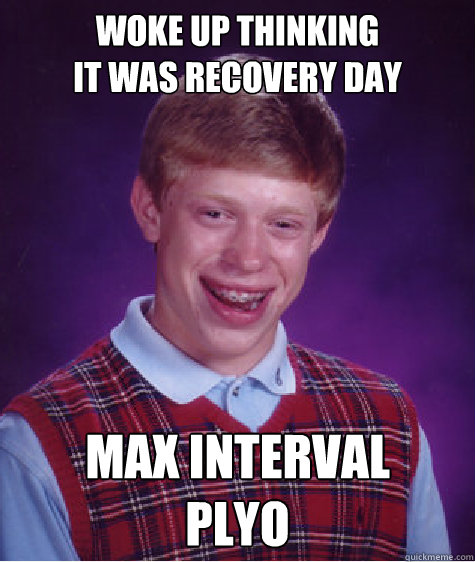 woke up thinking it was recovery day m - Bad Luck Brian