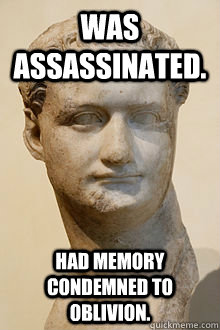 was assassinated had memory condemned to oblivion - 90s Bad Luck Domitian