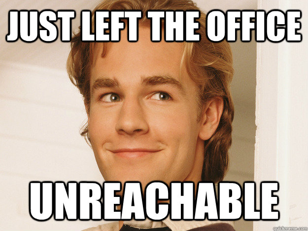 just left the office unreachable - Good Guy 1990s