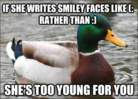 if she writes smiley faces like rather than shes too  - Actual Advice Mallard