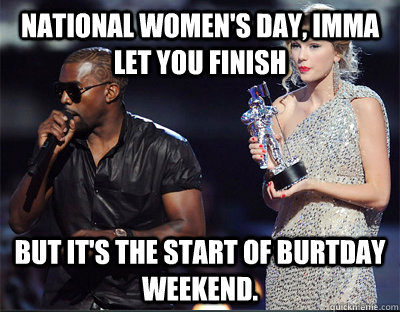 national womens day imma let you finish but its the start - Imma let you finish