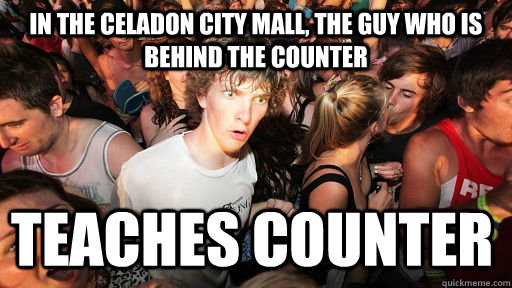 in the celadon city mall the guy who is behind the counter  - Sudden Clarity Clarence