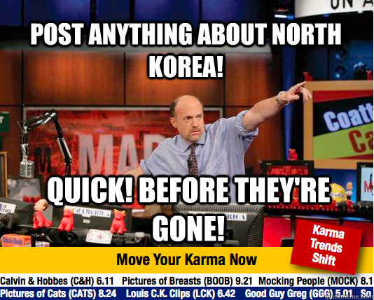 post anything about north korea quick before theyre gone - Mad Karma with Jim Cramer