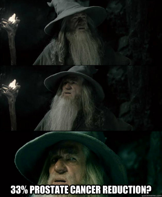 33 prostate cancer reduction - Confused Gandalf