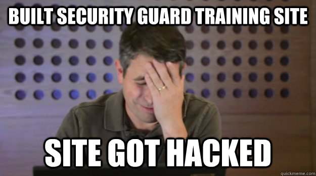 built security guard training site site got hacked - Facepalm Matt Cutts