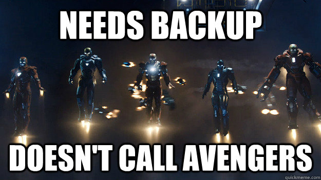 needs backup doesnt call avengers -