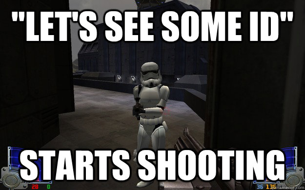 lets see some id starts shooting - Scumbag Stormtrooper