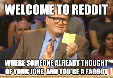 Welcome to reddit Where everyone treats it as rpostwhatevery - Whose Line Is It Anyway Meme