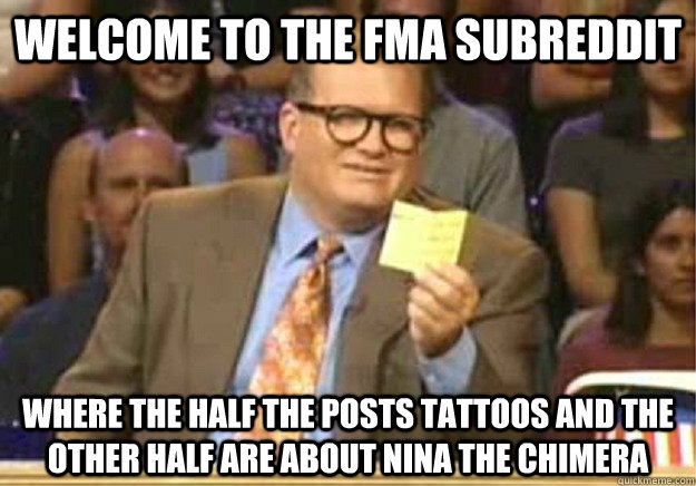 welcome to the fma subreddit where the half the posts tattoo - Welcome to