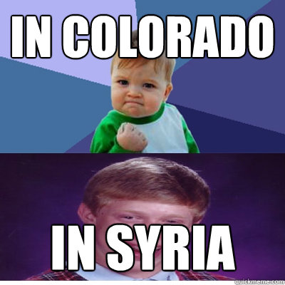 in colorado in syria  - Success Kid and Bad Luck Brian