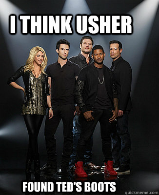 i think usher found teds boots - The Voice