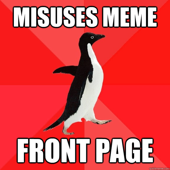 misuses meme front page - Socially Awesome Penguin