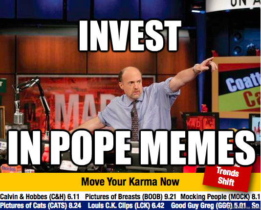 invest in pope memes - Mad Karma with Jim Cramer