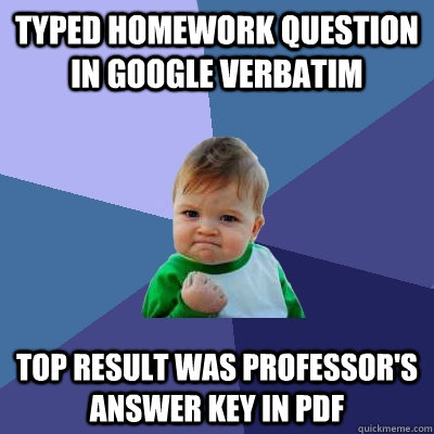 typed homework question in google verbatim top result was pr - Success Kid