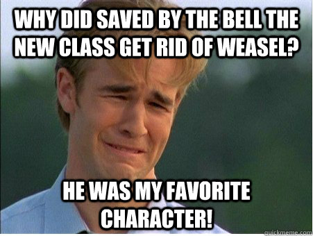 why did saved by the bell the new class get rid of weasel h - 1990s Problems