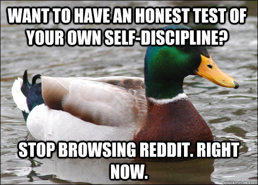 want to have an honest test of your own selfdiscipline sto - Actual Advice Mallard