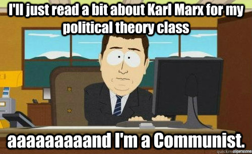 ill just read a bit about karl marx for my political theory - anditsgone