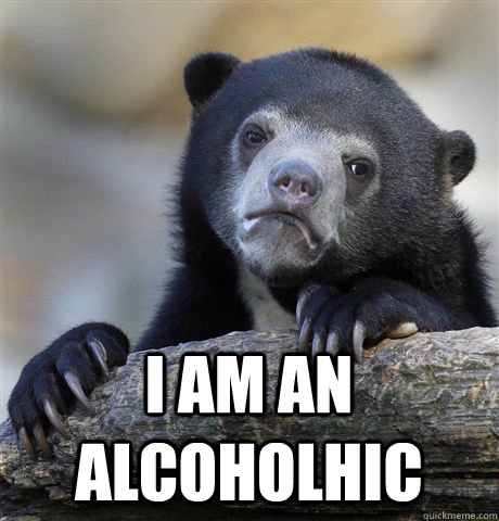 i am an alcoholhic - Confession Bear