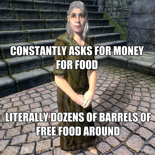 constantly asks for money for food literally dozens of barre - Beggar Logic