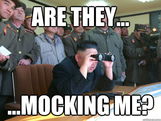 are they mocking me - Curious Kim Jong Un