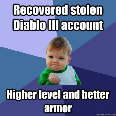 recovered stolen diablo iii account higher level and better  - Success Kid