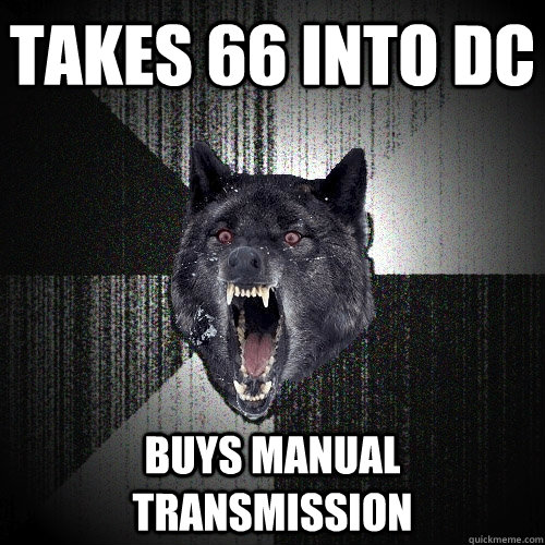 takes 66 into dc buys manual transmission  - Insanity Wolf