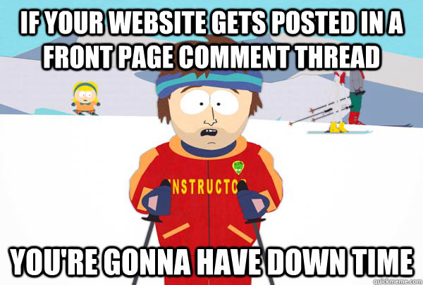 if your website gets posted in a front page comment thread y - Super Cool Ski Instructor