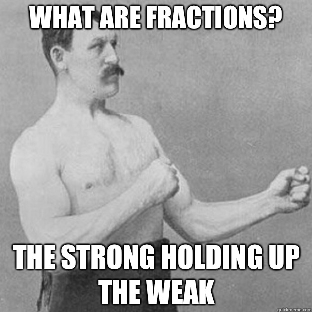 What are fractions I can start my own wars - overly manly man