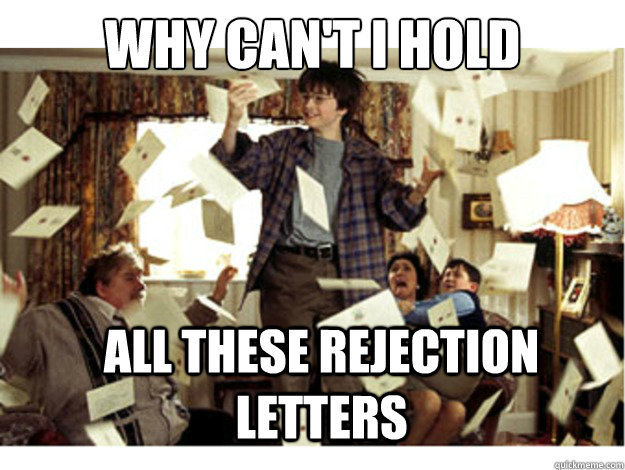 why cant i hold all these rejection letters - So many letters