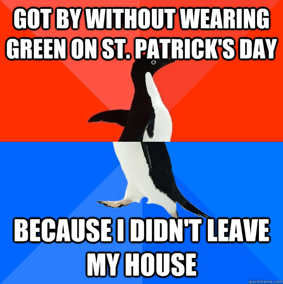 got by without wearing green on st patricks day because i  - Socially Awesome Awkward Penguin