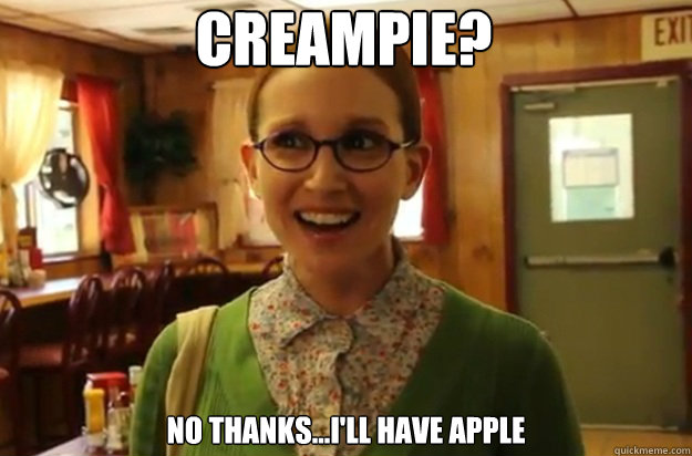 creampie no thanksill have apple - Sexually Oblivious Female