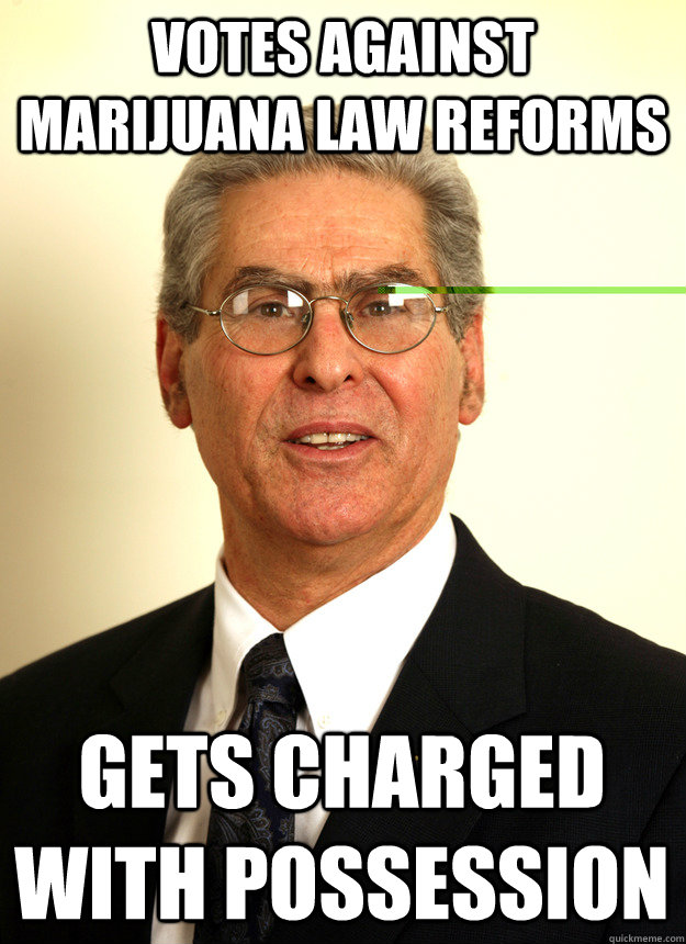 votes against marijuana law reforms gets charged with posses - The real scumbag steve