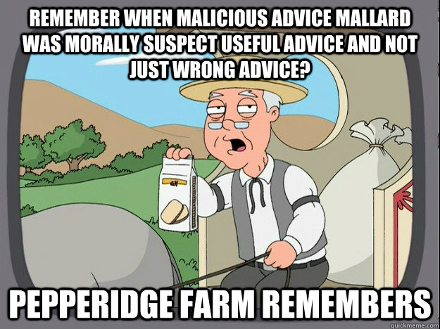remember when malicious advice mallard was morally suspect u - Pepperidge Farm Remembers