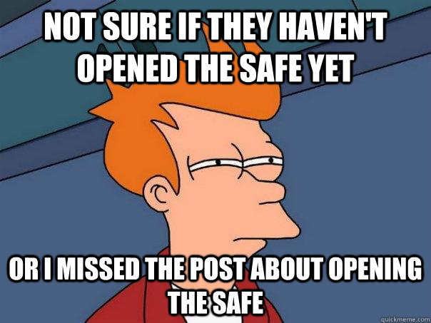 not sure if they havent opened the safe yet or i missed the - Futurama Fry